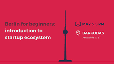Berlin for beginners: introduction to startup ecosystem