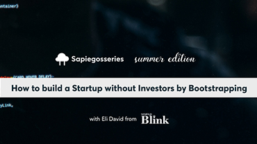 SapiegosSeries: How to build a Startup without Investors by Bootstrapping