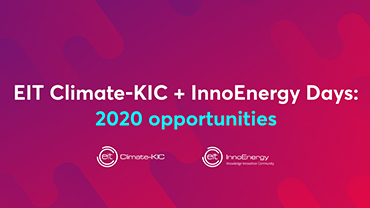 EIT Climate-KIC & InnoEnergy Days: 2020 opportunities